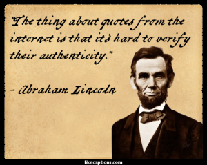 abraham-lincoln-authenticity-internet-quotes-315040
